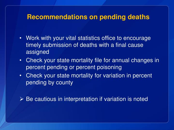 Recommendations on pending deaths