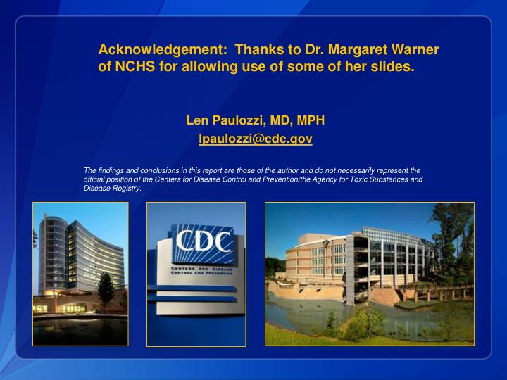 Acknowledgement:  Thanks to Dr. Margaret Warner of NCHS for allowing use of some of her slides.