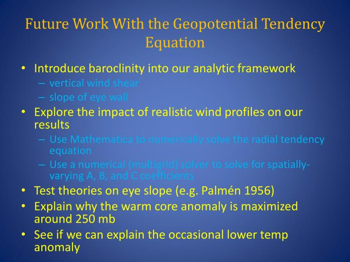 Future work with the geopotential tendency equation