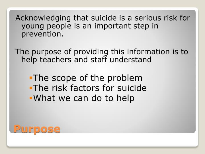 Acknowledging that suicide is a serious risk for young people is an important step in prevention.