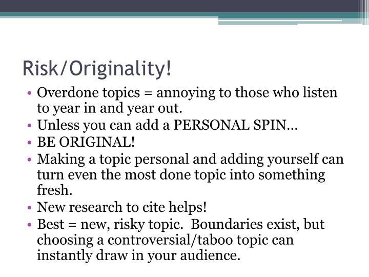 Risk/Originality!