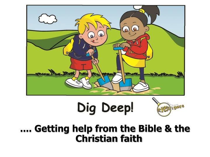 .... Getting help from the Bible & the Christian faith