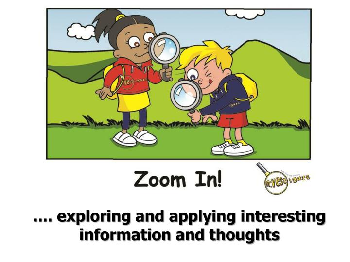 .... exploring and applying interesting information and thoughts
