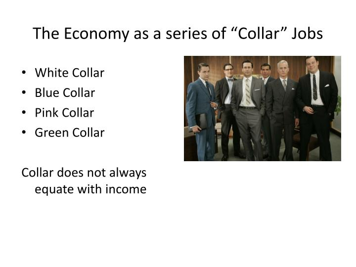 """The Economy as a series of """"Collar"""" Jobs"""