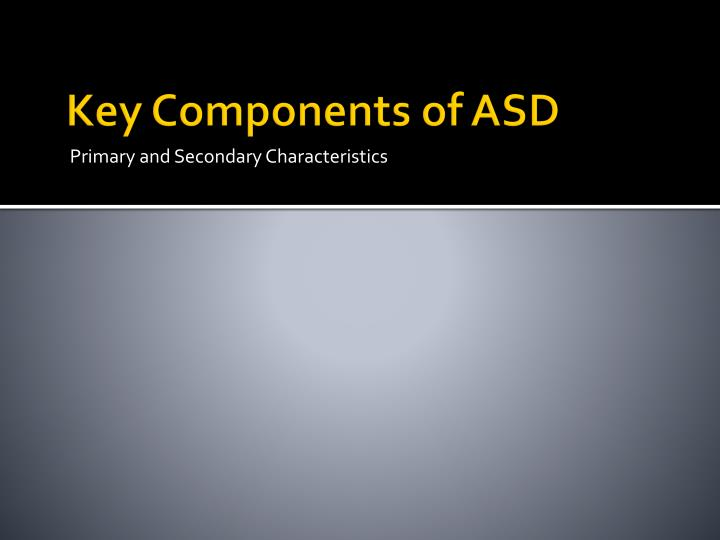 Key Components of ASD