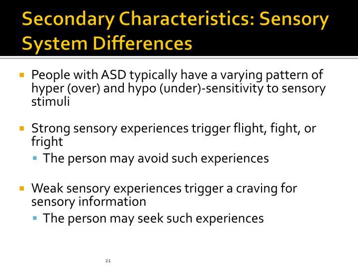 Secondary Characteristics: Sensory System Differences