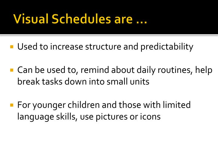 Visual Schedules are …