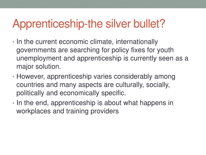 Apprenticeship the silver bullet