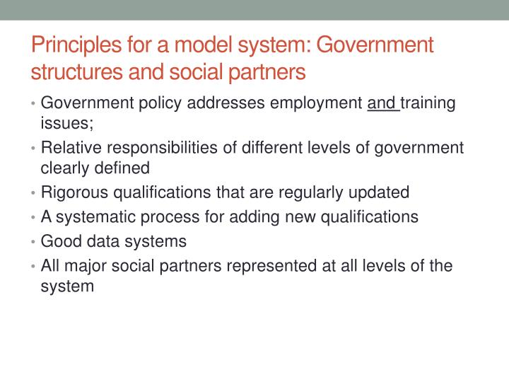 Principles for a model system: Government structures and social partners