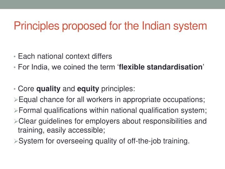Principles proposed for the Indian system