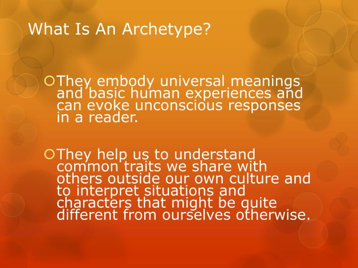 They embody universal meanings and basic human experiences and can evoke unconscious responses in a reader.