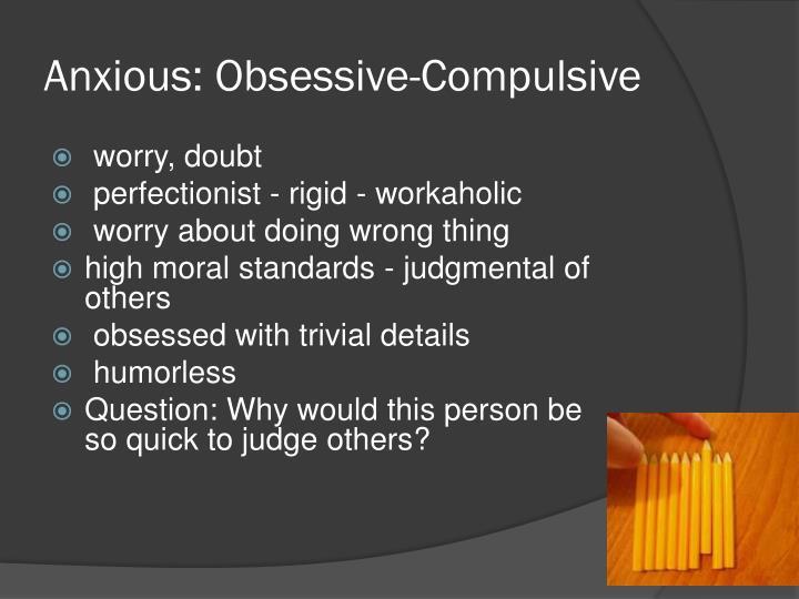 Anxious: Obsessive-Compulsive