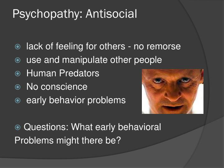 Psychopathy: Antisocial