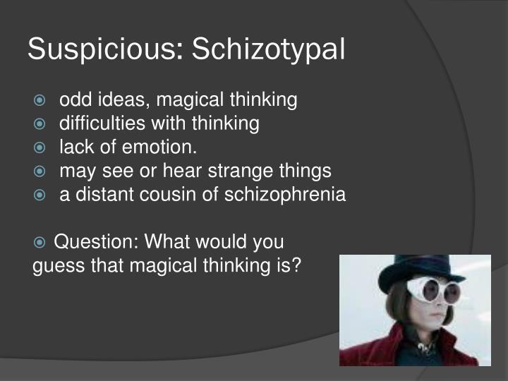 Suspicious: Schizotypal