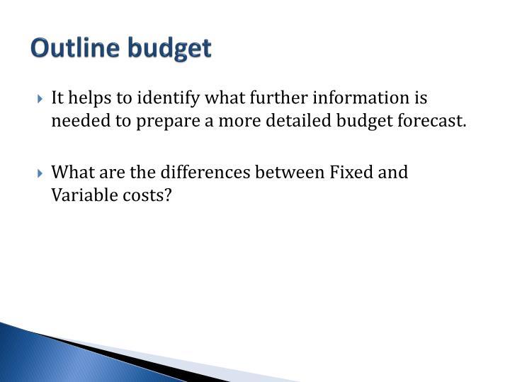 Outline budget