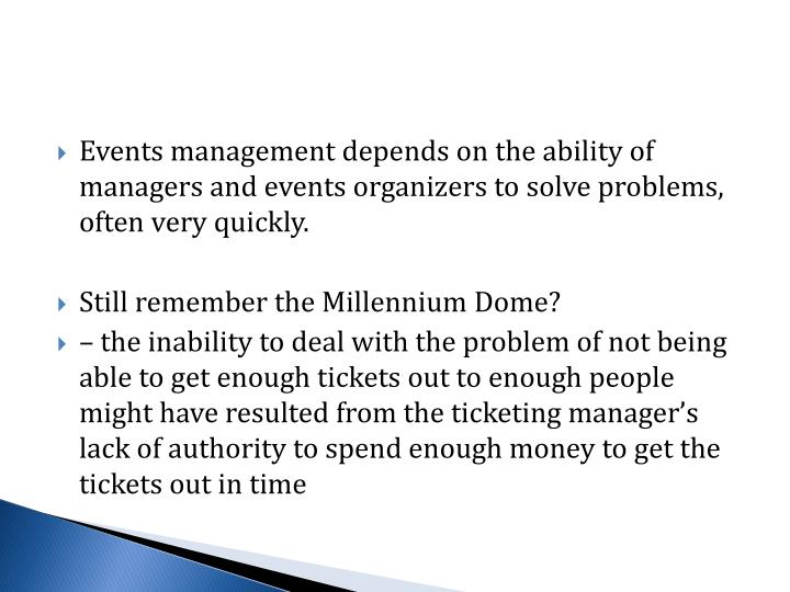Events management depends on the ability of managers and events organizers to solve problems, often very quickly.