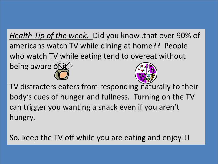 Health Tip of the week: