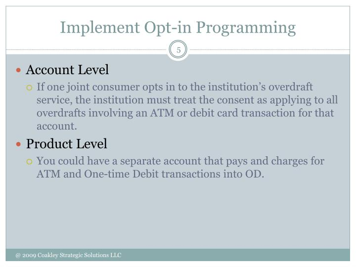 Implement Opt-in Programming