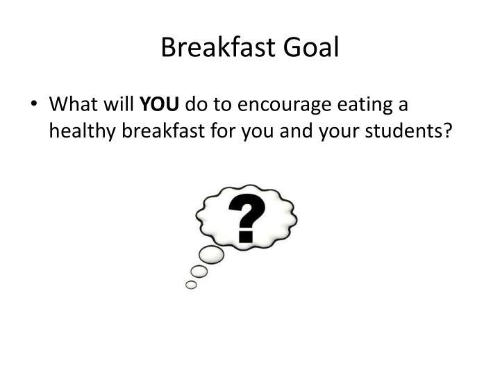 Breakfast Goal