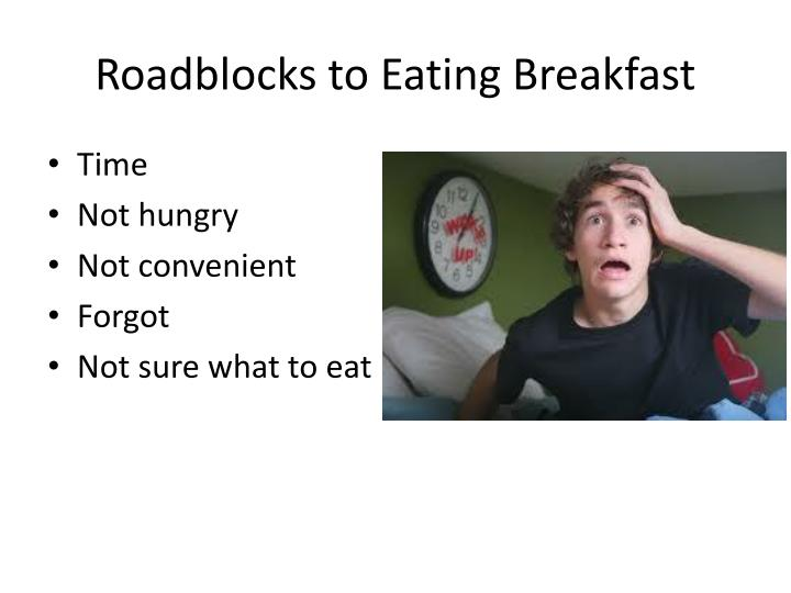 Roadblocks to Eating Breakfast