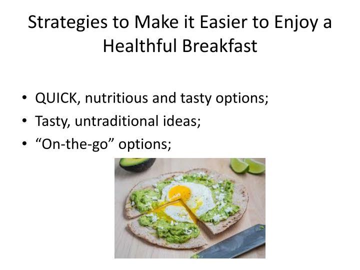Strategies to Make it Easier to Enjoy a Healthful Breakfast
