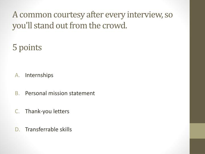 A common courtesy after every interview, so you'll stand out from the crowd