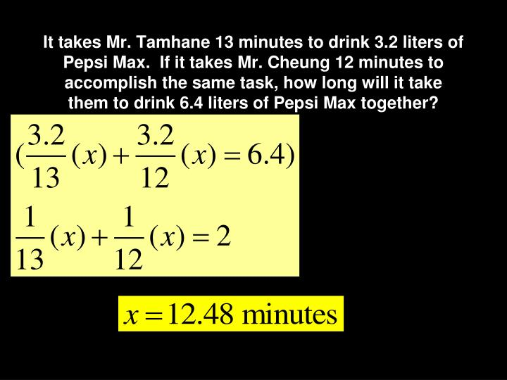It takes Mr. Tamhane 13 minutes to drink 3.2 liters of Pepsi Max.  If it takes Mr. Cheung 12 minutes to accomplish the same task, how long will it take them to drink 6.4 liters of Pepsi Max together?