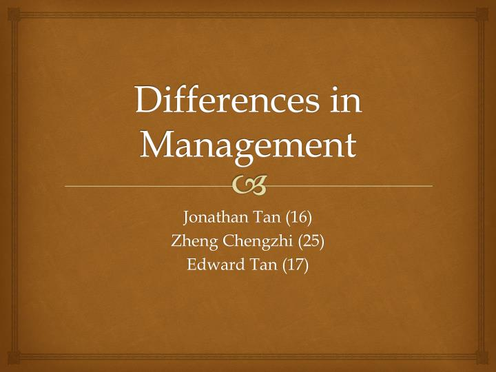 Differences in management