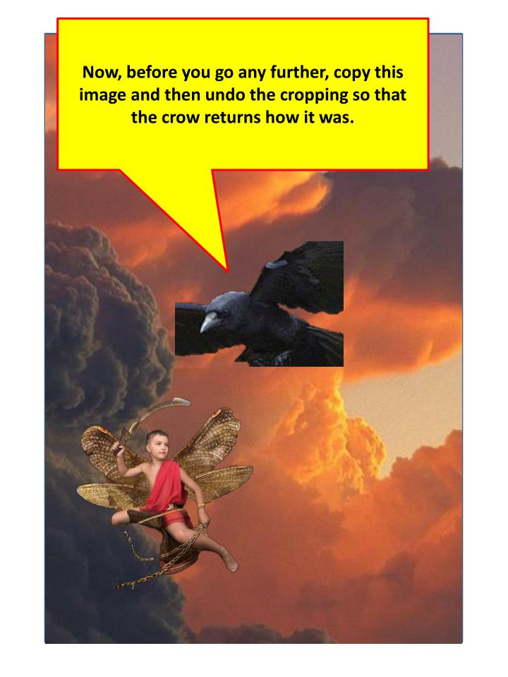 Now, before you go any further, copy this image and then undo the cropping so that the crow returns how it was.
