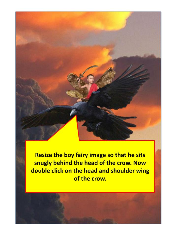 Resize the boy fairy image so that he sits snugly behind the head of the crow. Now double click on the head and shoulder wing of the crow.