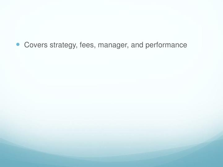 Covers strategy, fees, manager, and performance