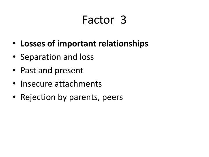 Factor  3