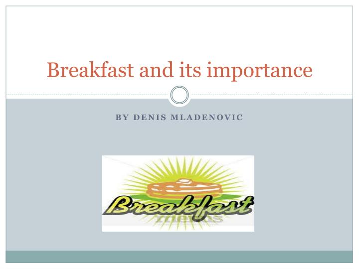 Breakfast and its importance