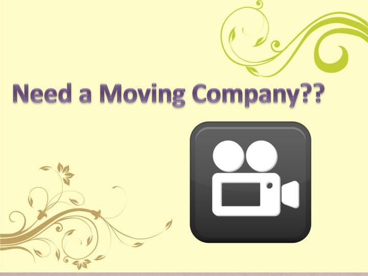 Need a Moving Company??