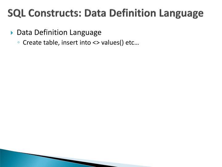 SQL Constructs: Data Definition Language