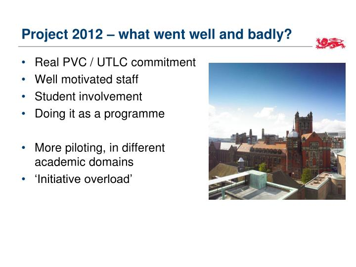 Project 2012 – what went well and badly?