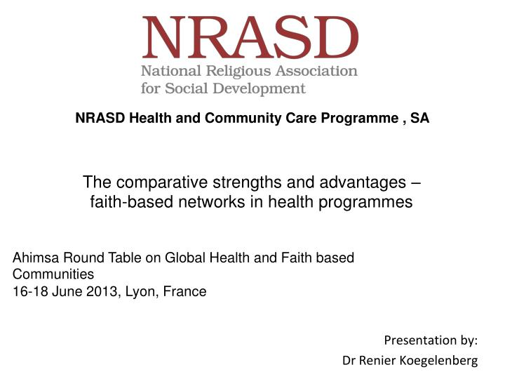 The comparative strengths and advantages faith based networks in health programmes