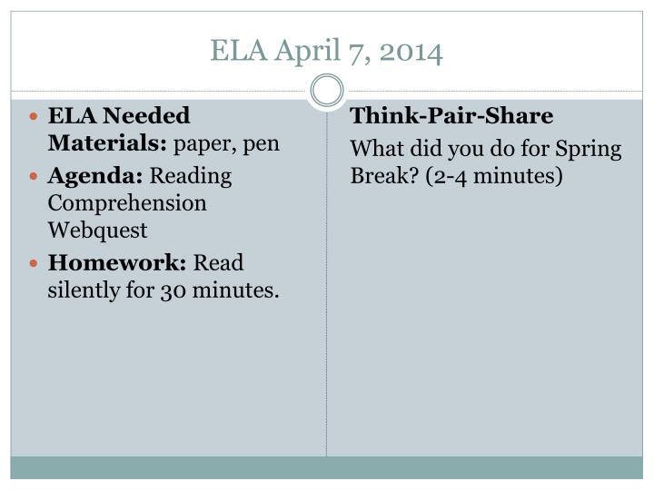ELA April 7, 2014