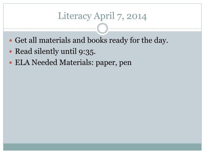 Literacy April 7, 2014
