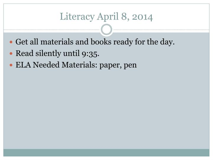 Literacy April 8, 2014