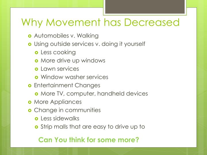 Why Movement has Decreased