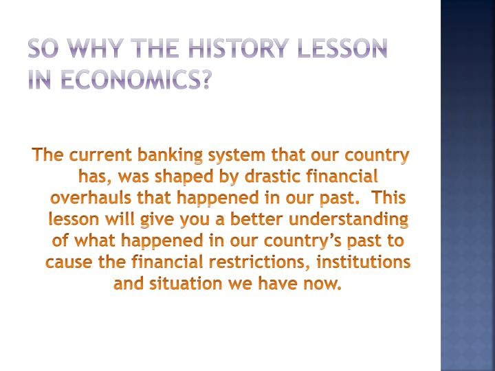 So why the history lesson in Economics?