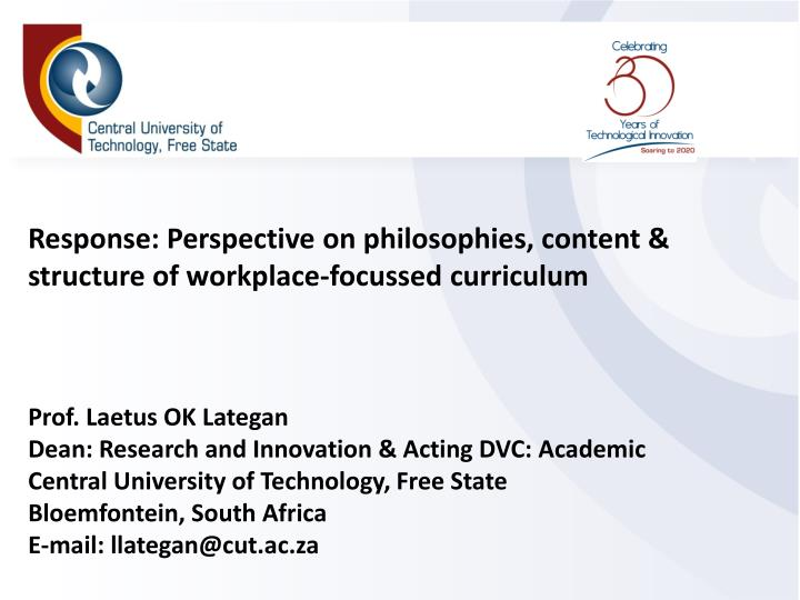 Response: Perspective on philosophies, content & structure of workplace-focussed curriculum