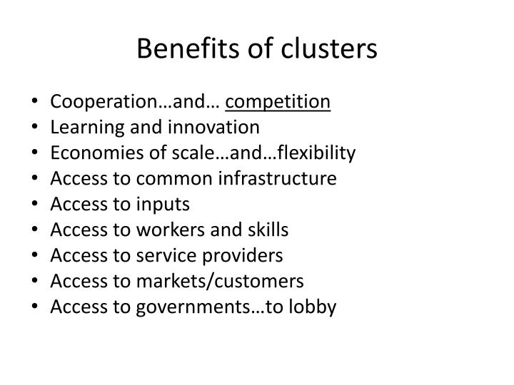 Benefits of clusters