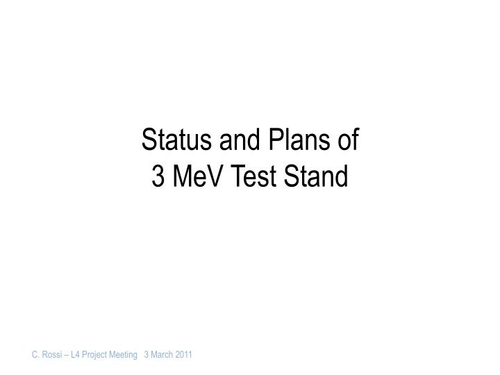 status and plans of 3 mev test stand