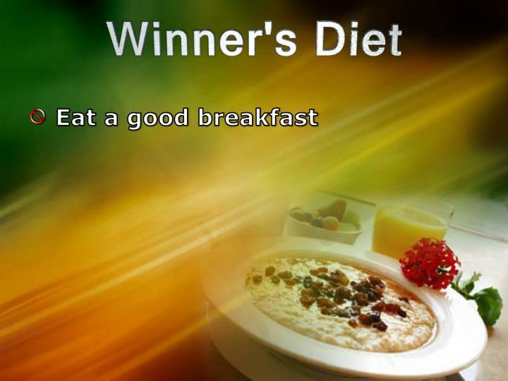 Eat a good