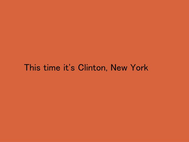 This time it's Clinton, New York