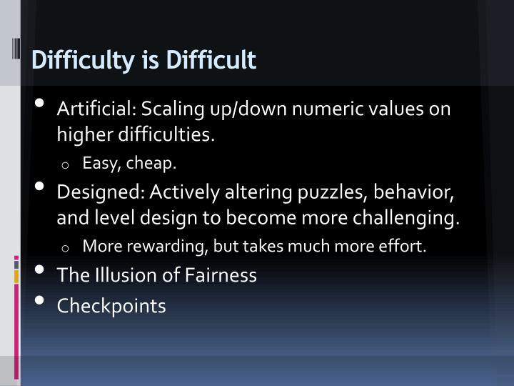 Difficulty is Difficult