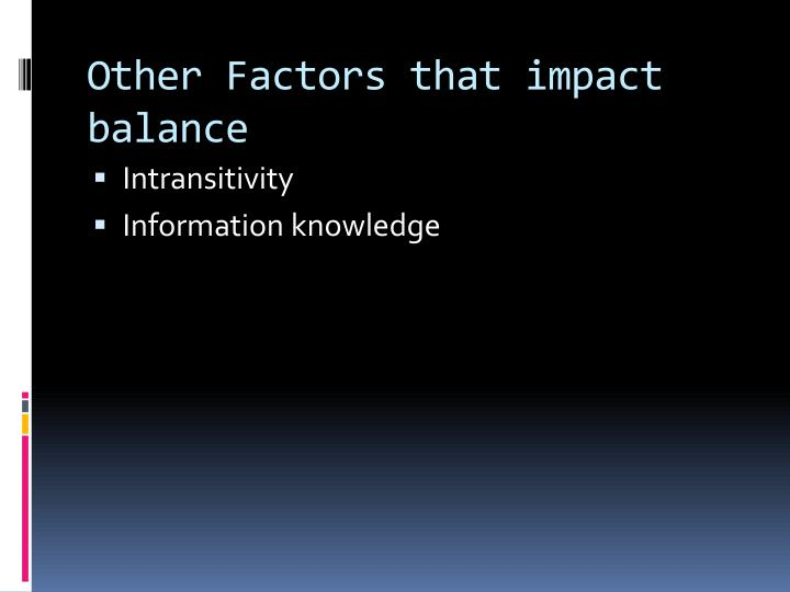 Other Factors that impact balance