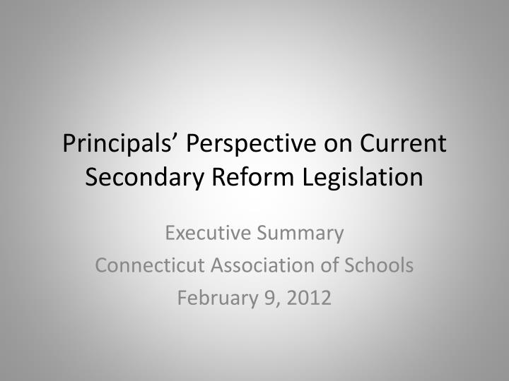 Principals perspective on current secondary reform legislation